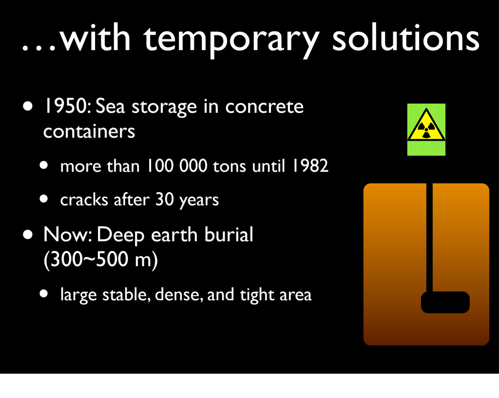 …with temporary solutions • 1950: Sea storage i...