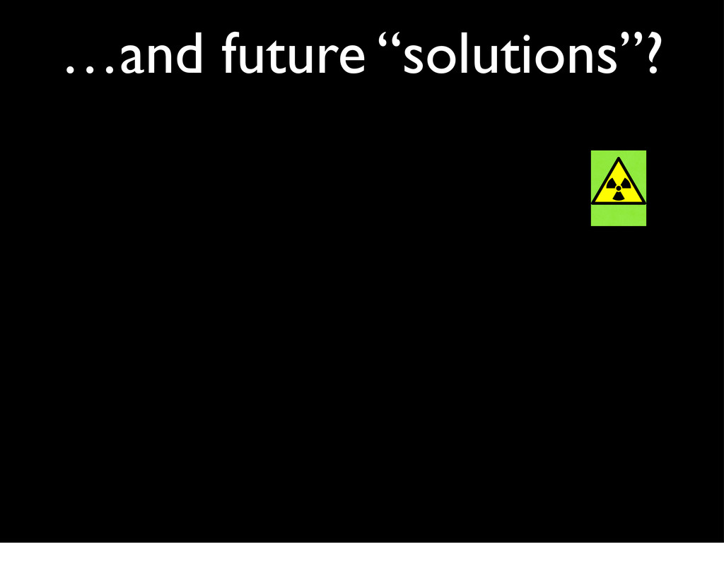 """…and future """"solutions""""?"""