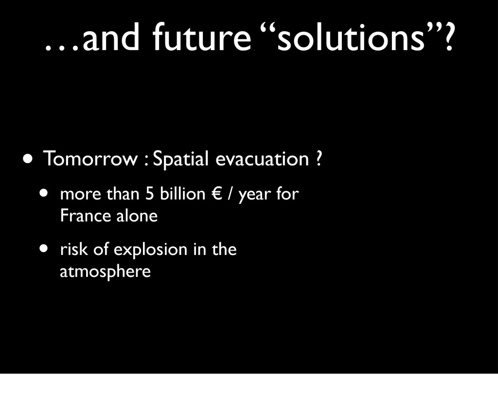 """…and future """"solutions""""? • Tomorrow"""": Spatial e..."""