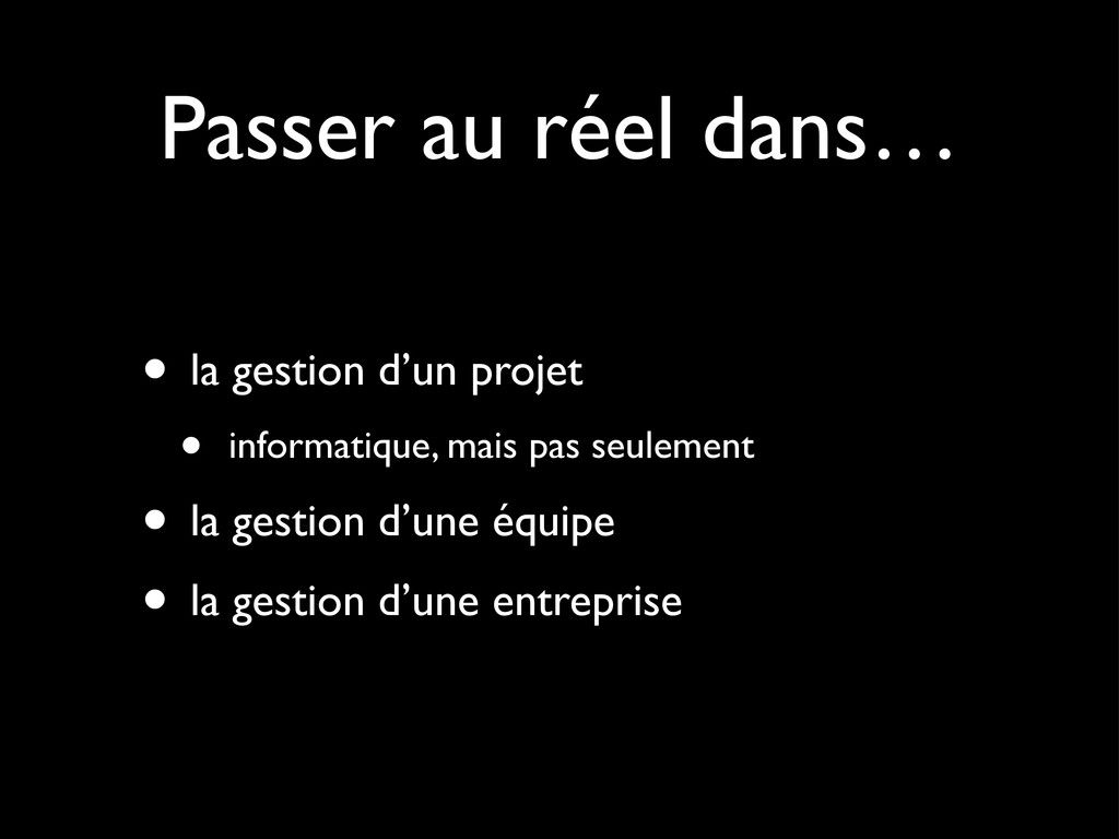 Passer au réel dans… • la gestion d'un projet •...