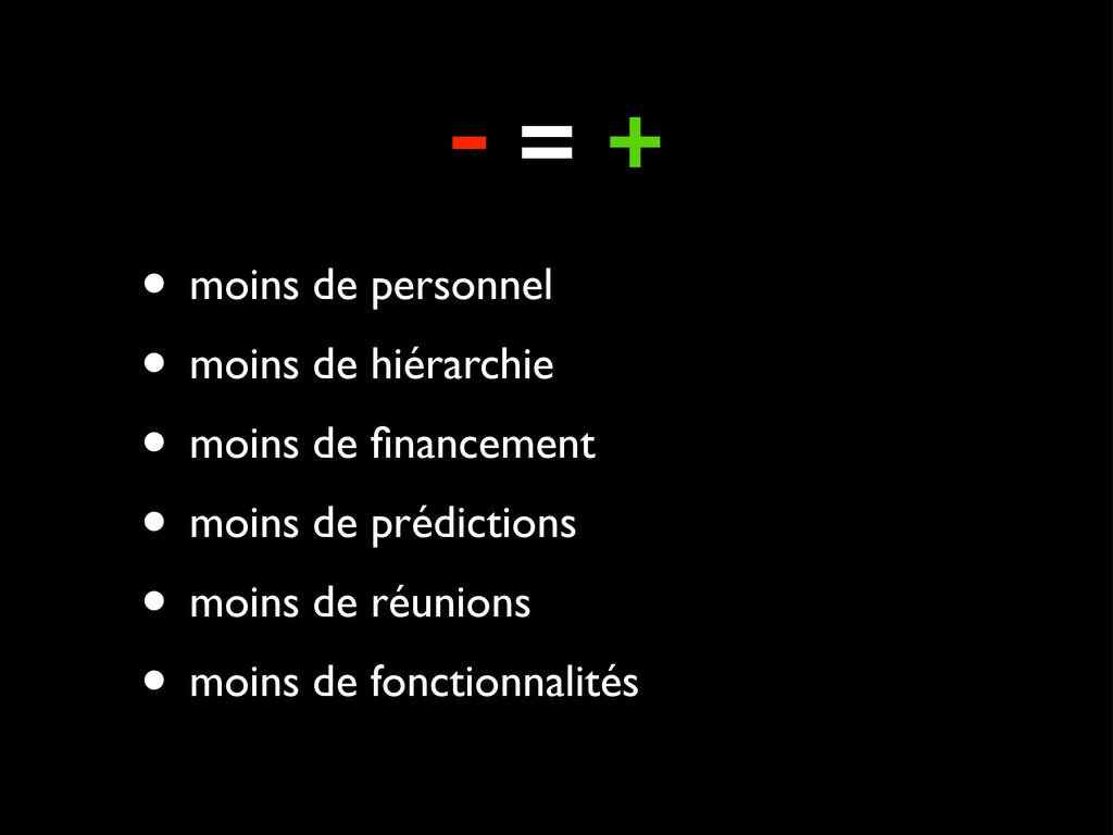 - = + • moins de personnel • moins de hiérarchi...