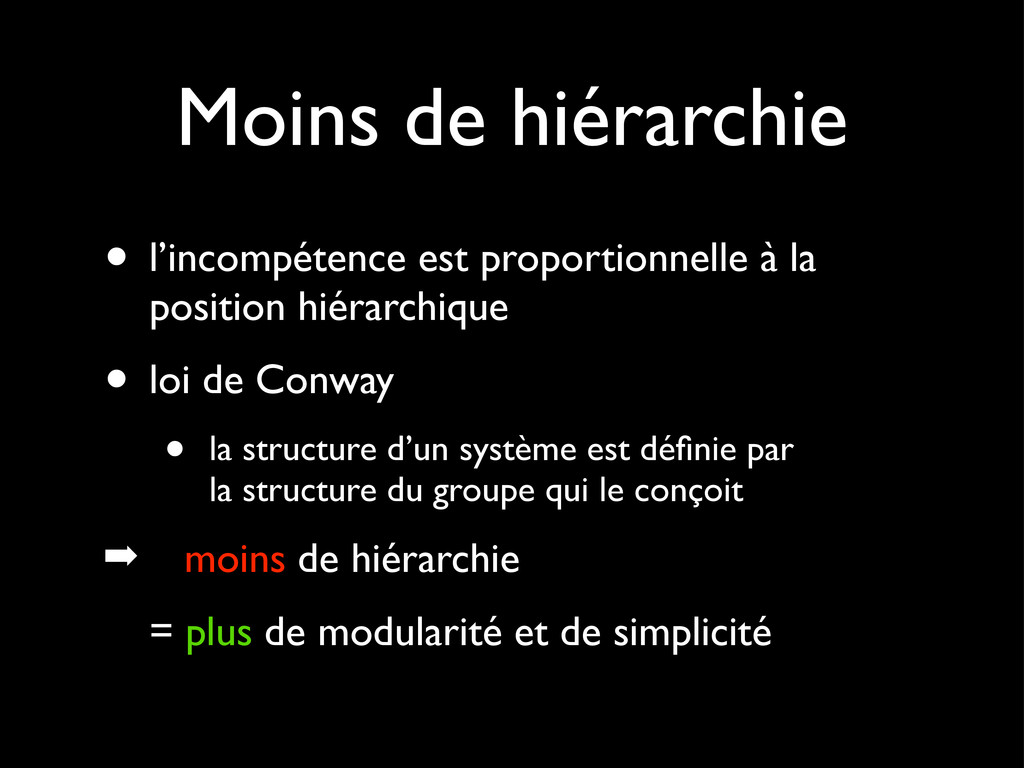 Moins de hiérarchie • l'incompétence est propor...