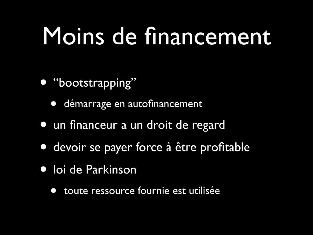 "Moins de financement • ""bootstrapping"" • démarra..."