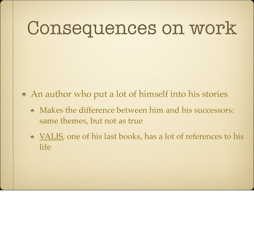 Consequences on work An author who put a lot of...