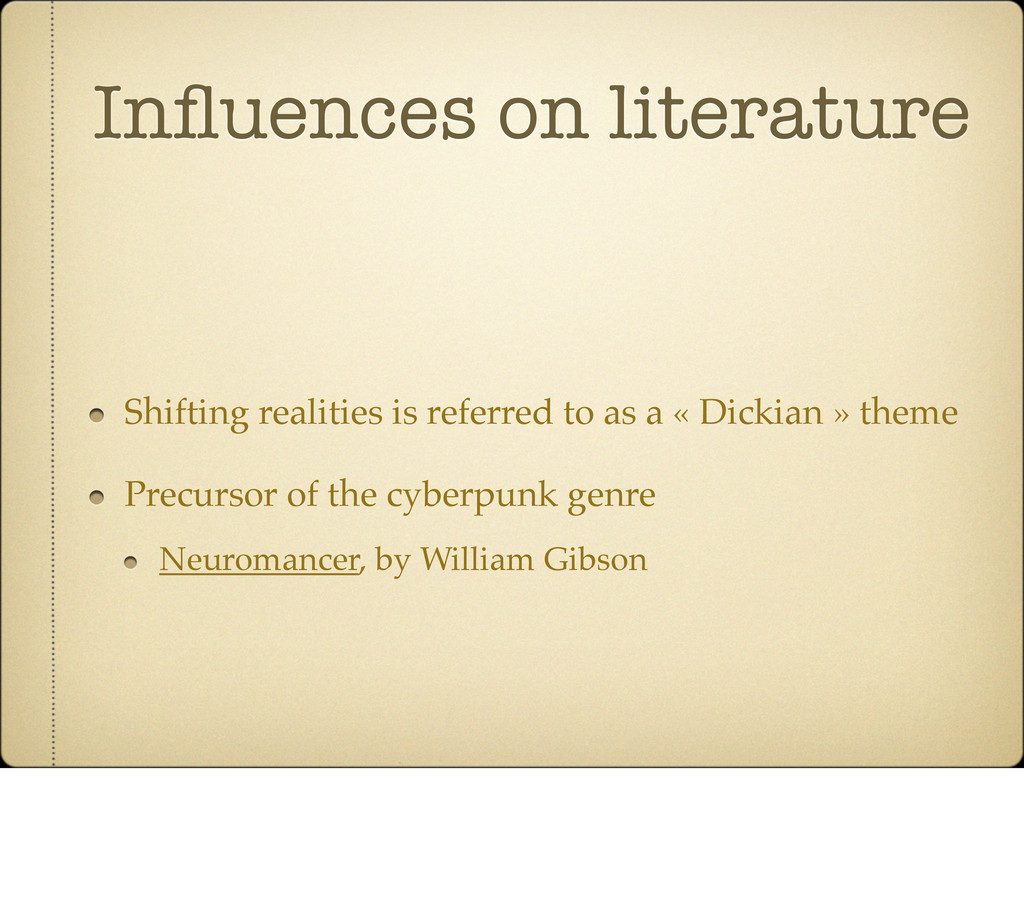 Influences on literature Shifting realities is r...
