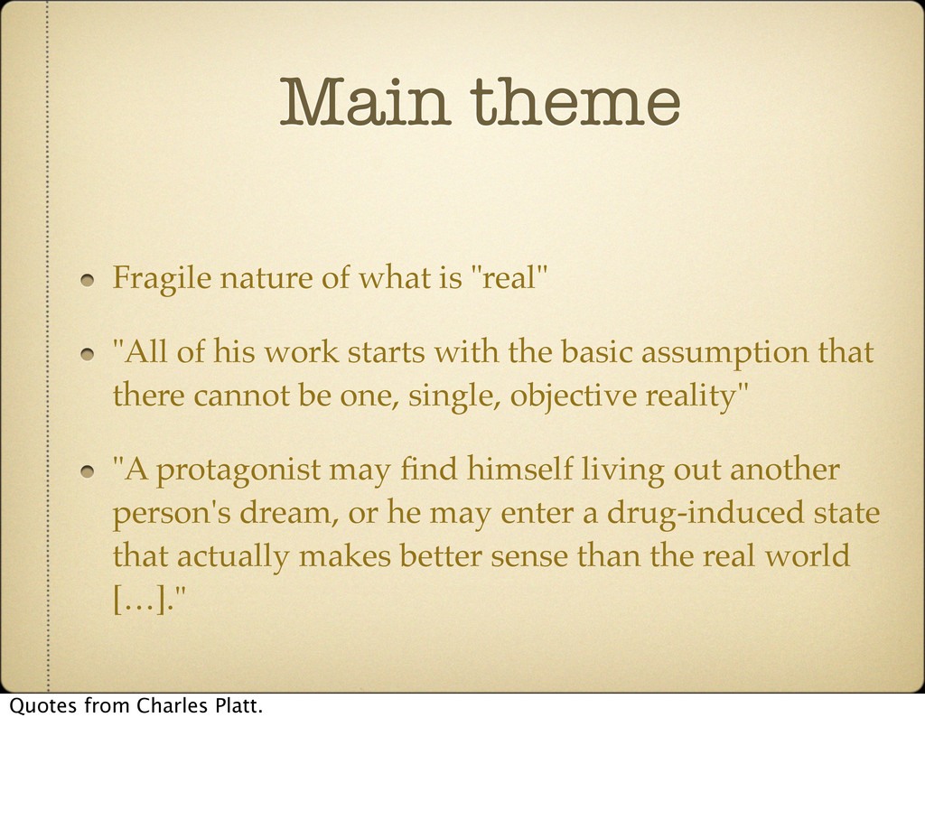 """Main theme Fragile nature of what is """"real"""" """"Al..."""