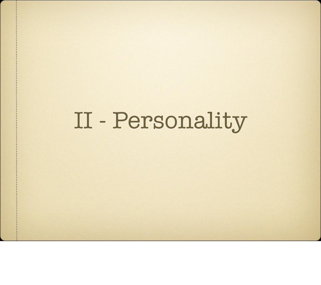 II - Personality