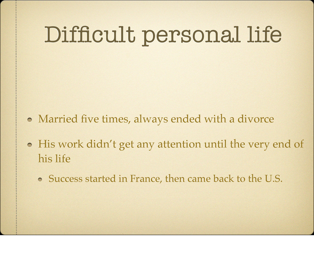 Difficult personal life Married five times, alway...
