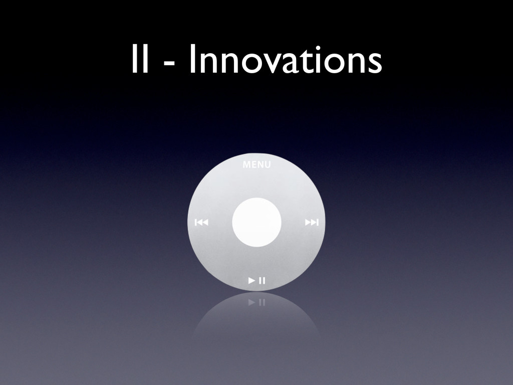 II - Innovations