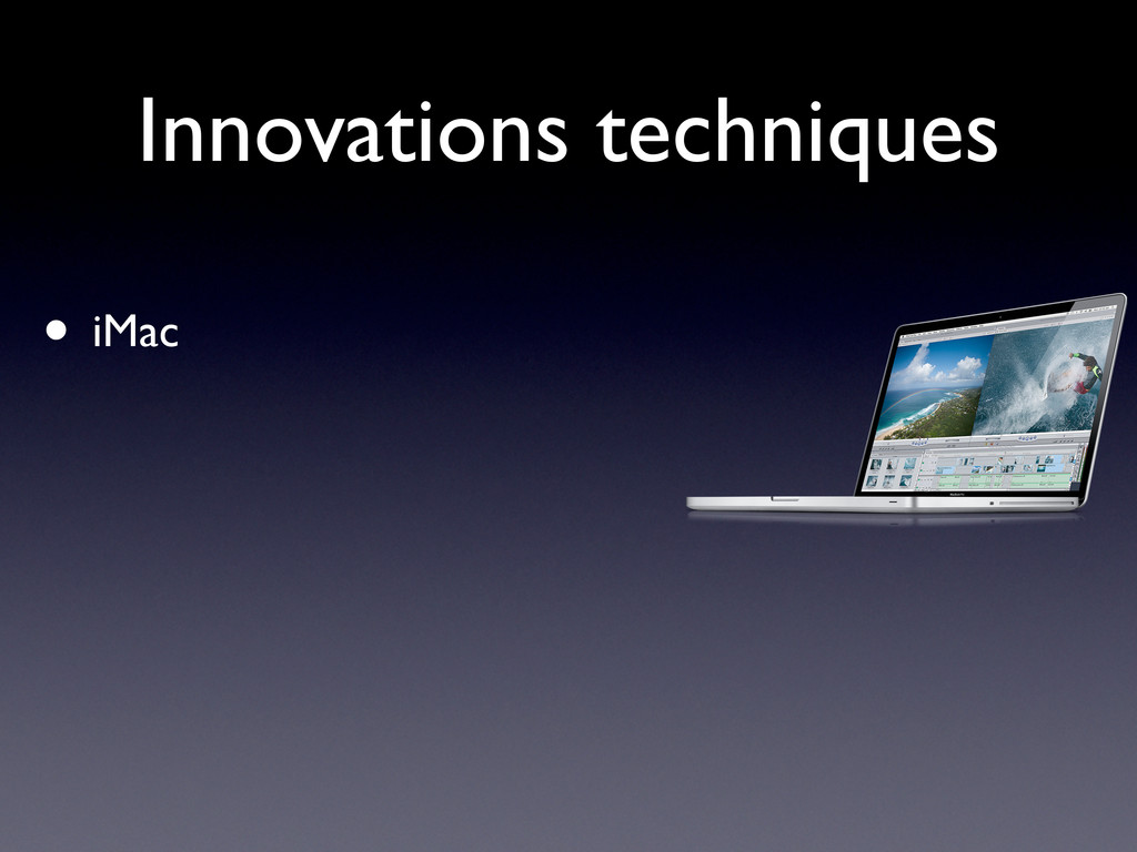 Innovations techniques • iMac