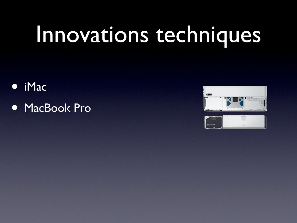 Innovations techniques • iMac • MacBook Pro