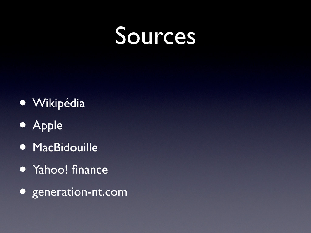 Sources • Wikipédia • Apple • MacBidouille • Ya...