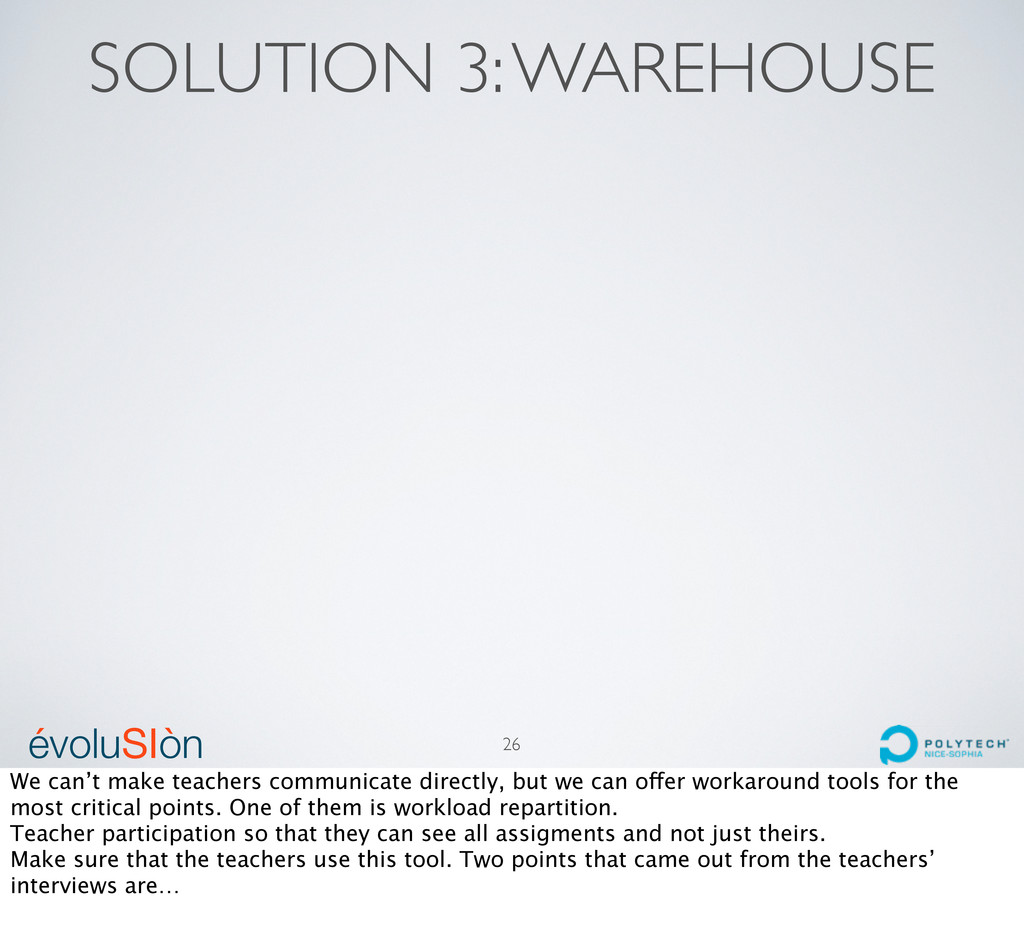 évoluSIòn ´ ` SOLUTION 3: WAREHOUSE 26 We can't...