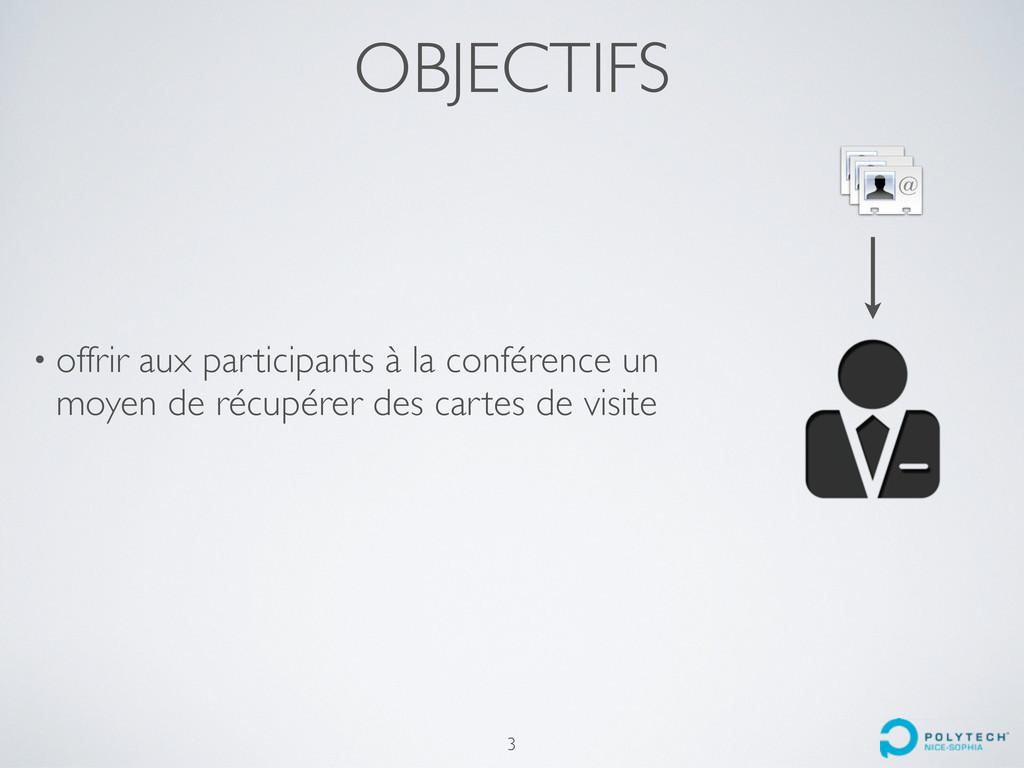 OBJECTIFS • offrir aux participants à la confér...