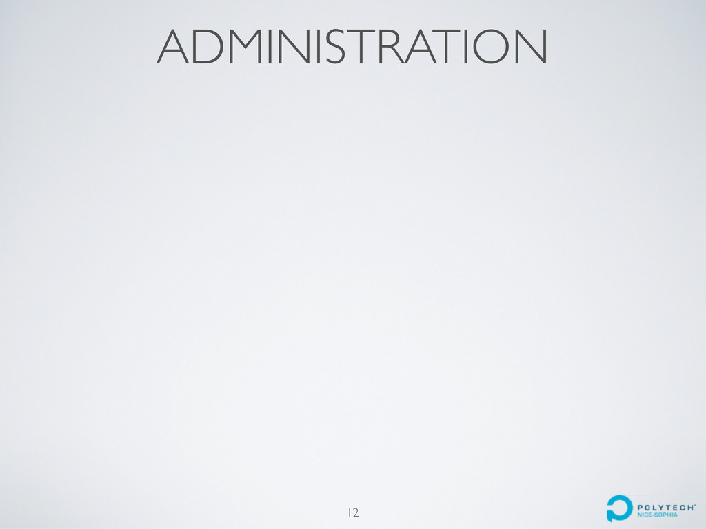 ADMINISTRATION 12