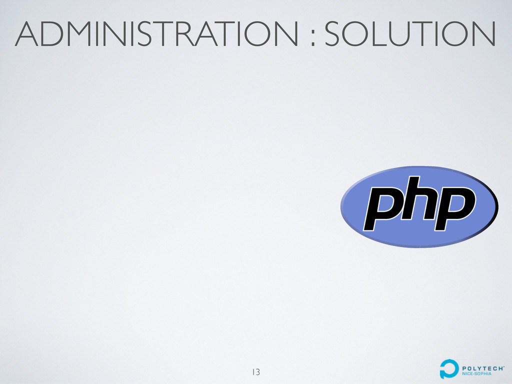 ADMINISTRATION : SOLUTION 13