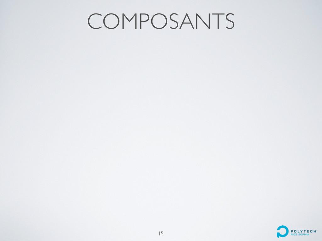 15 COMPOSANTS