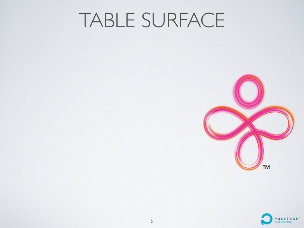 TABLE SURFACE 5