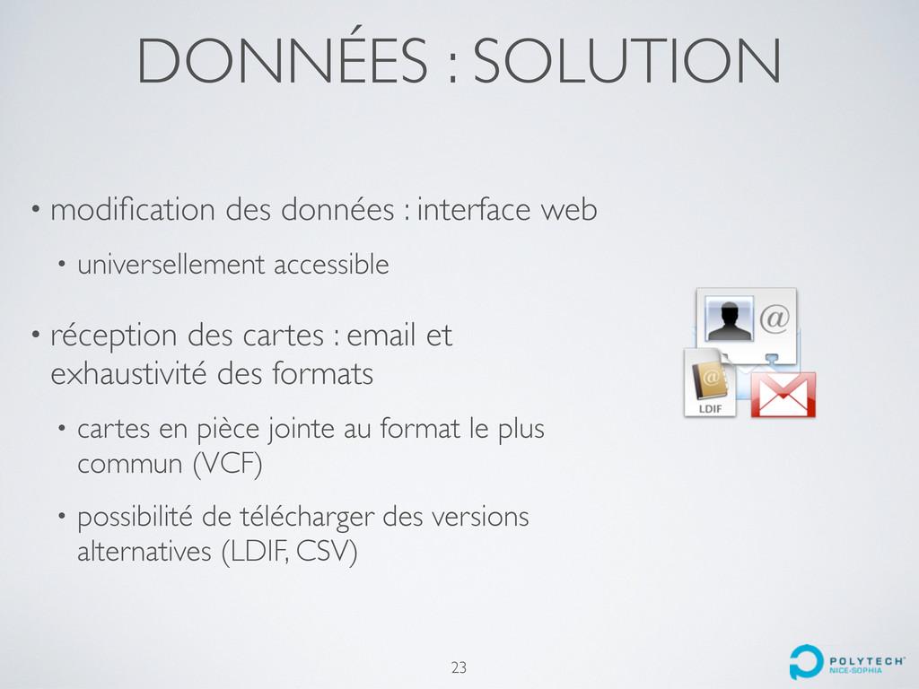 DONNÉES : SOLUTION • modification des données : ...