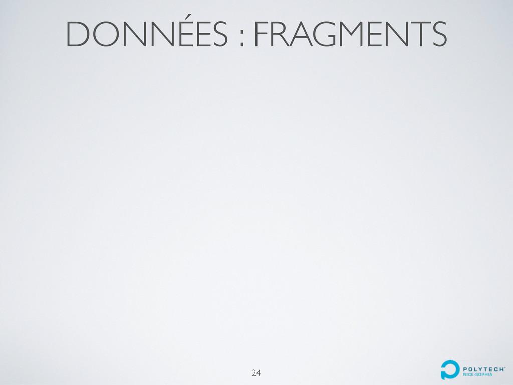DONNÉES : FRAGMENTS 24
