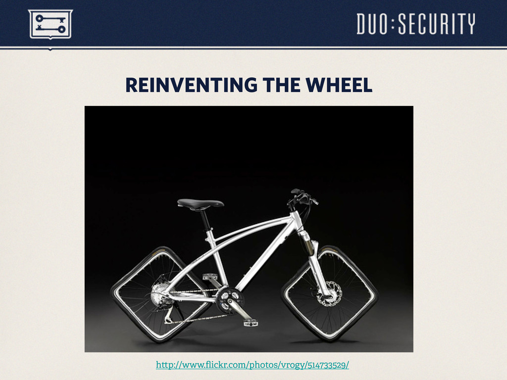 REINVENTING THE WHEEL h p://www.flickr.com/photo...