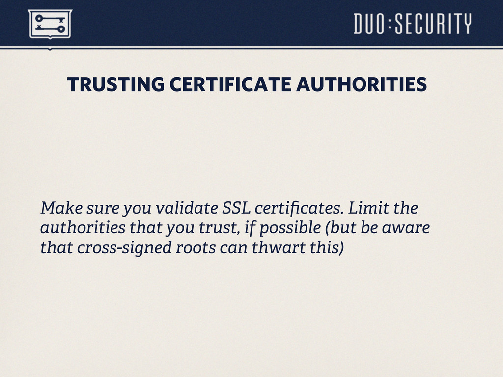 TRUSTING CERTIFICATE AUTHORITIES Make sure you ...