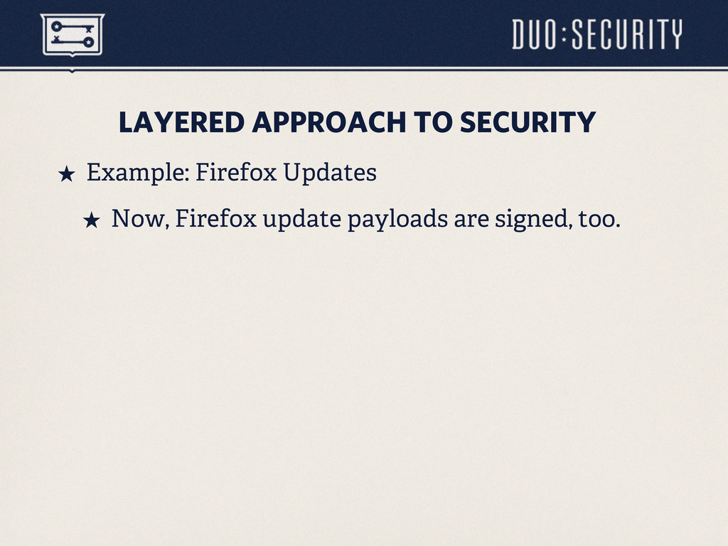 LAYERED APPROACH TO SECURITY ˒ Example: Firefo...