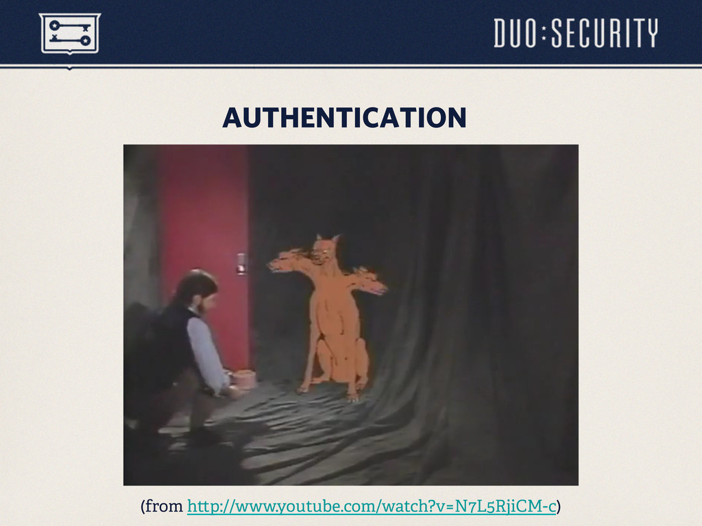 AUTHENTICATION (from h p://www.youtube.com/watc...