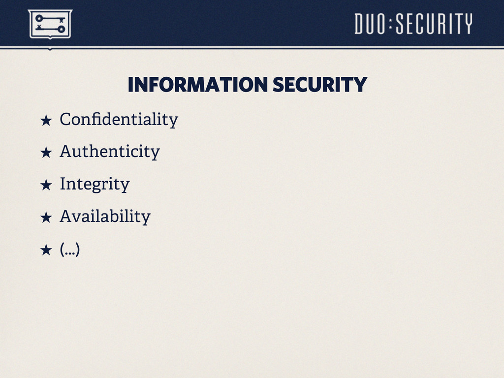 INFORMATION SECURITY ˒ Confidentiality ˒ Authe...