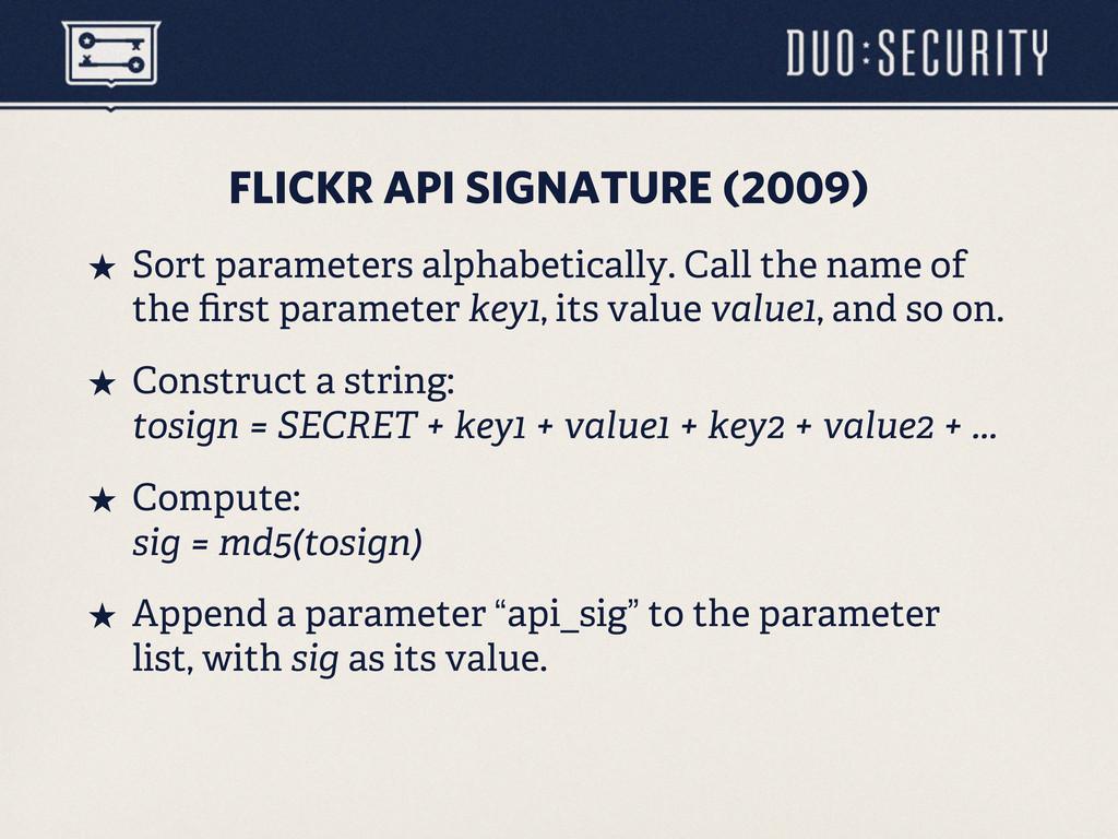 FLICKR API SIGNATURE (2009) ˒ Sort parameters ...