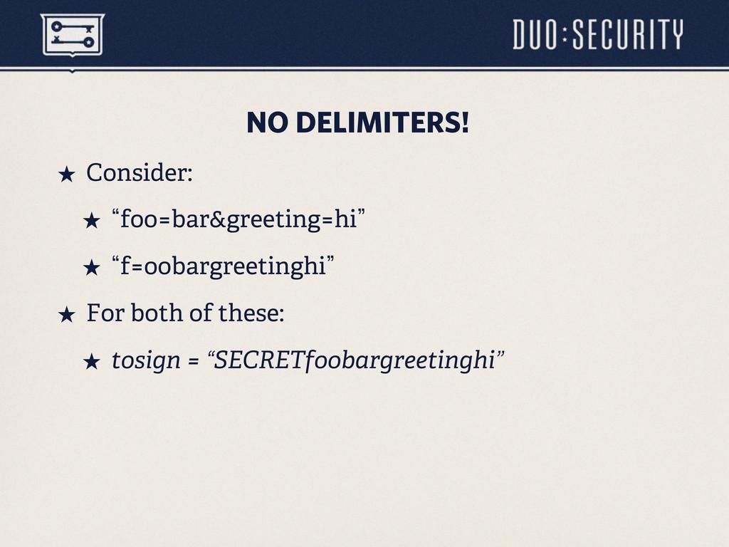 NO DELIMITERS! ˒ Consider: ˒ lfoo=bar&greetin...