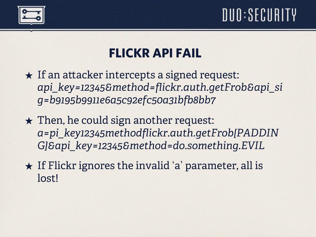 FLICKR API FAIL ˒ If an a acker intercepts a s...