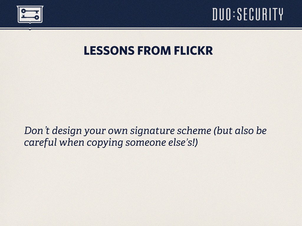 LESSONS FROM FLICKR Don`t design your own signa...