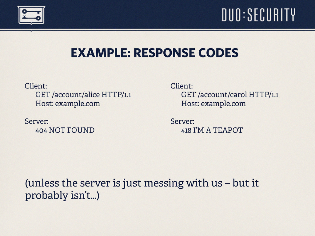 EXAMPLE: RESPONSE CODES (unless the server is j...