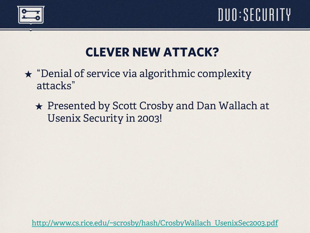 CLEVER NEW ATTACK? ˒ lDenial of service via al...