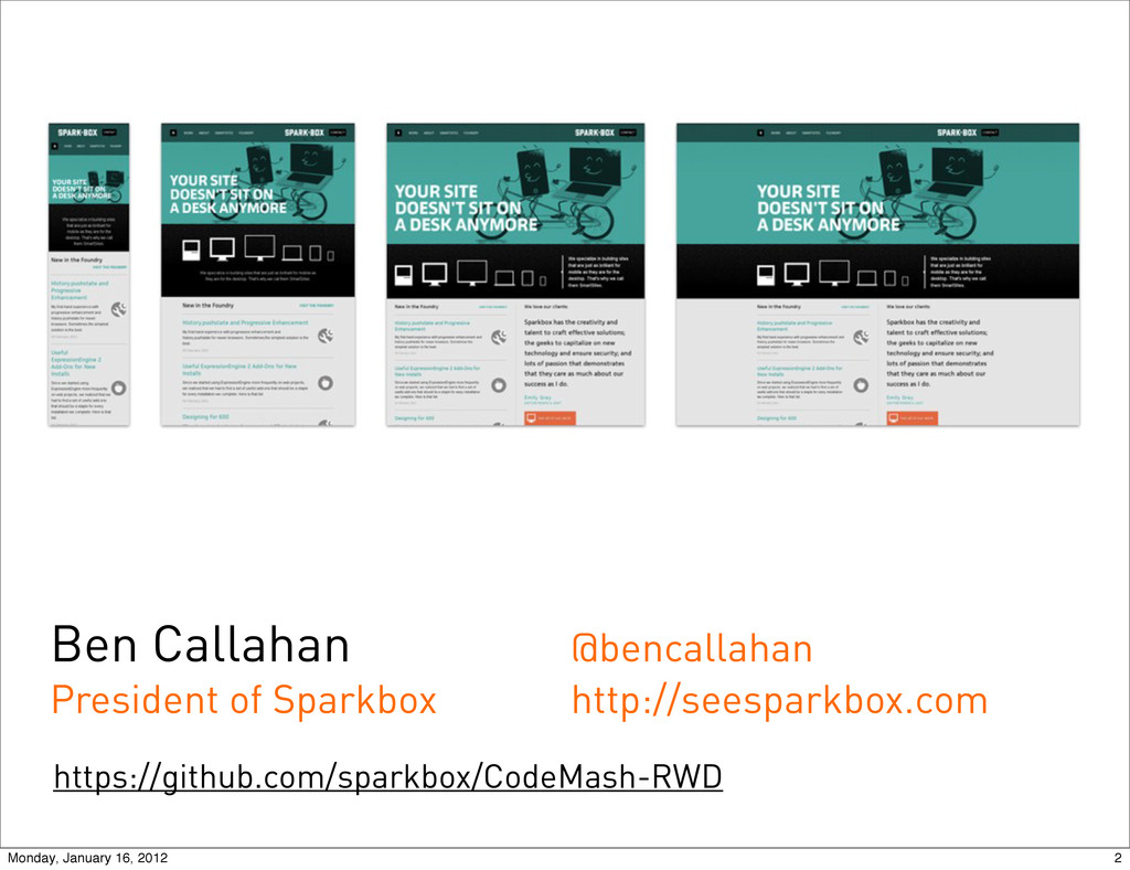 Ben Callahan President of Sparkbox @bencallahan...