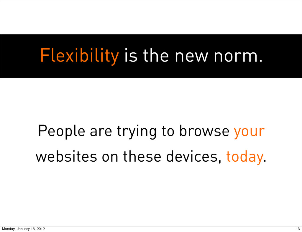 Flexibility is the new norm. People are trying ...