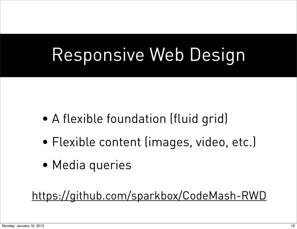 Responsive Web Design • A flexible foundation (...