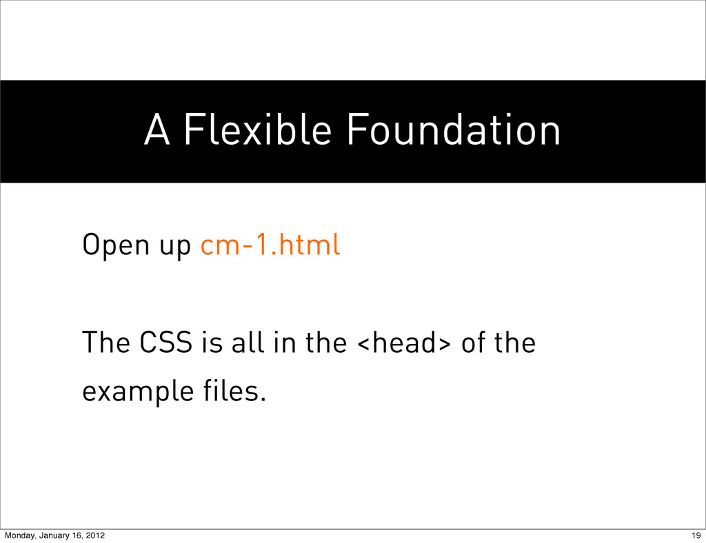 A Flexible Foundation Open up cm-1.html The CSS...