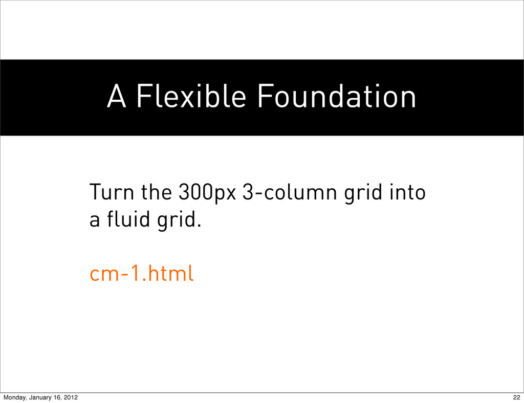 A Flexible Foundation Turn the 300px 3-column g...