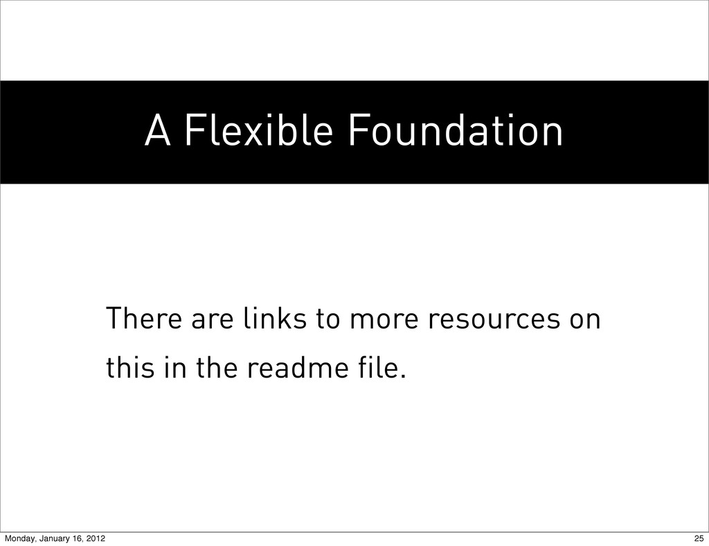 A Flexible Foundation There are links to more r...