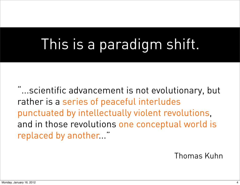 "This is a paradigm shift. ""...scientific advanc..."