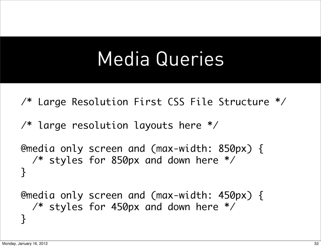 Media Queries /* Large Resolution First CSS Fil...