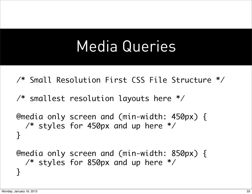 Media Queries /* Small Resolution First CSS Fil...