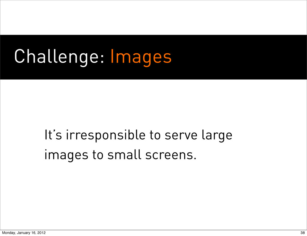 Challenge: Images It's irresponsible to serve l...