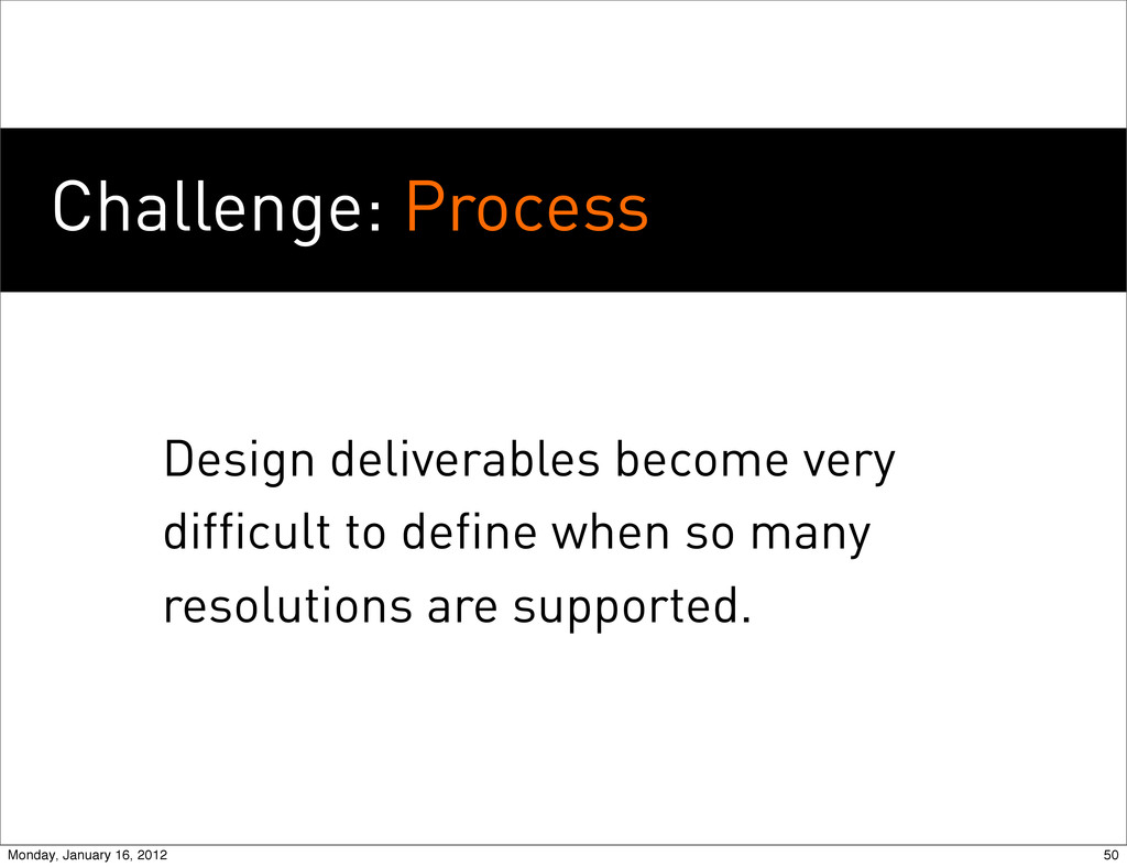 Challenge: Process Design deliverables become v...