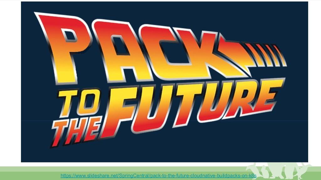Pack to the Future https://www.slideshare.net/S...