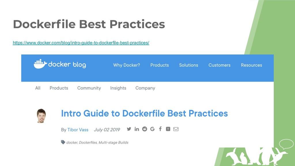 Dockerfile Best Practices https://www.docker.com...