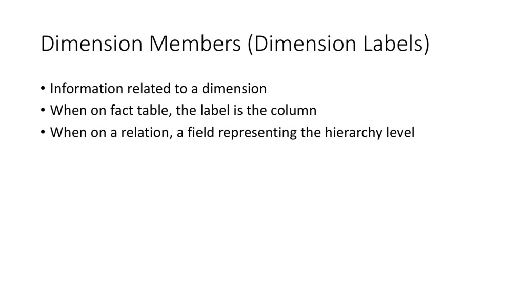 Dimension Members (Dimension Labels) • Informat...