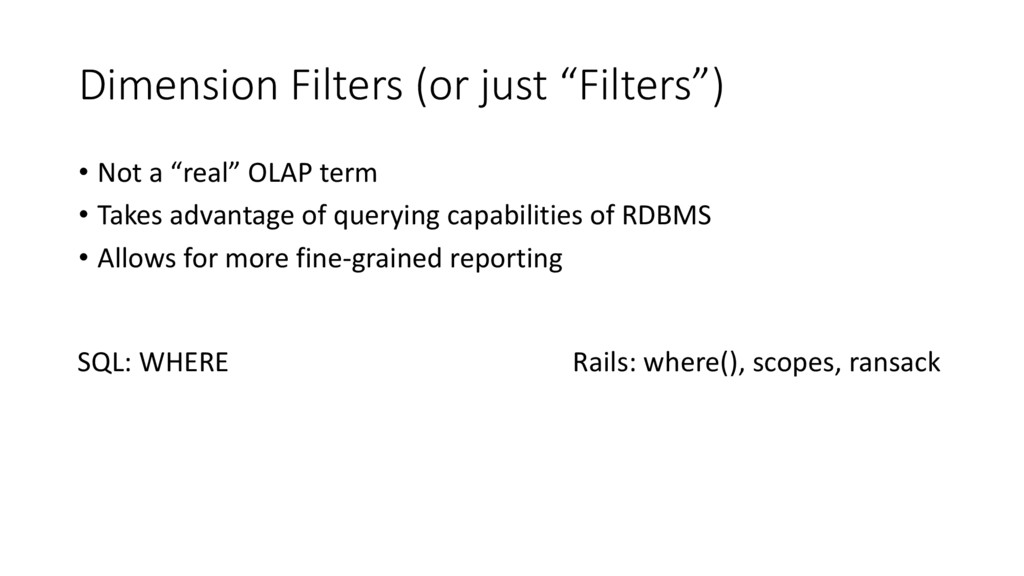 "Dimension Filters (or just ""Filters"") • Not a ""..."
